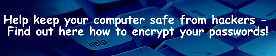 keep your computer safe - encrypt your passwords